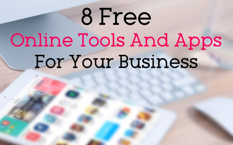 8 Free Online Tools And Apps For Your Business