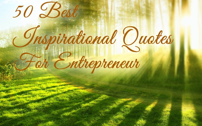 50 Best Inspirational Quotes For Entrepreneur